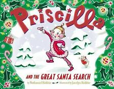 Priscilla and the Great Santa Search - LikeNew - Hobbie, Nathaniel - Hardcover