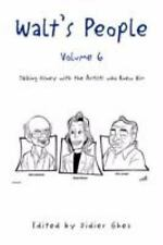 WALT'S PEOPLE--VOLUME 6--TALKING DISNEY WITH THE ARTISTS WHO KNEW HIM