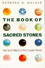 The Book of Sacred Stones: Fact & Fallacy in the Crystal World by Barbara Walker