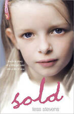 Sold: A Young Girl Betrayed by Her Mother into a Life of Vice by Tess Stevens...