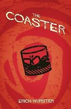 The Coaster by Erich Wurster (2016, Paperback)