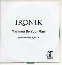 (844J) Ironik, I Wanna Be Your Man - DJ CD