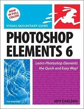 Visual QuickStart Guide photoshop Elements 6 by Jeff Carlson (2008 Paperback)