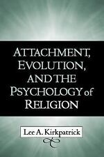 Attachment, Evolution, and the Psychology of Religion, Lee A. Kirkpatrick, Good