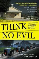 Think No Evil: Inside the Story of the Amish Schoolhouse Shooting...an-ExLibrary