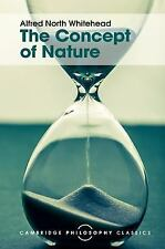 Cambridge Philosophy Classics: The Concept of Nature : The Tarner Lectures...