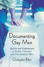 Documenting Gay Men: Identity and Performance in Reality Television and Document
