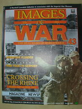 IMAGES OF WAR MAGAZINE No 43 WWII CROSSING THE RHINE - OPERATION PLUNDER
