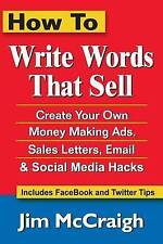 How Write Words That Sell Create Your Own Money Making Ads Sales Letters Email S