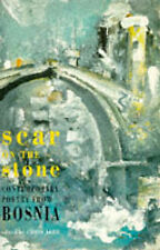 Scar on the Stone: Contemporary Poetry from Bosnia, , Good Condition Book, ISBN