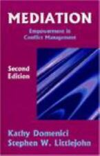 Mediation: Empowerment in Conflict Management, Second Edition, Stephen W. Little