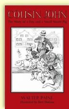 Cousin John : The Story of a Boy and a Small Smart Pig by Walter Paine (2006,...