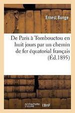 De Paris a Tombouctou en Huit Jours Par un Chemin de Fer Equatorial Francais...