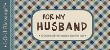 For My Husband: 52 Creative and Fun Coupons to Show Your Love (IOU Blessings), B