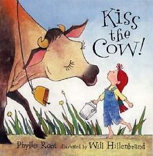 Kiss the Cow! by Phyllis Root (2003, Paperback)