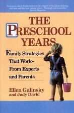 The Preschool Years: Family Strategies That Work from Experts and Parents by Ga