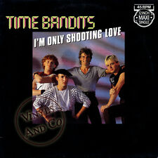 TIME BANDITS - I'm Only Shooting Love [6'36] MAXI 45 TOURS 1983 Maxi-Single 12""