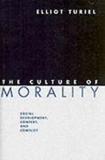 The Culture of Morality: Social Development, Context, and Conflict-ExLibrary
