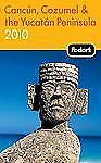 Fodor's Cancun, Cozumel & the Yucatan Peninsula 2010 (Travel Guide)-ExLibrary