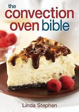 The Convection Oven Bible by Linda Stephen (Paperback)