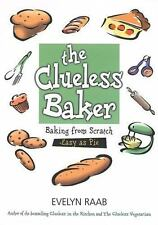 The Clueless Baker: Learning to Bake from Scratch (The Clueless series)