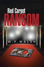 Red Carpet Ransom by W. F. WALSH (2014, Hardcover)