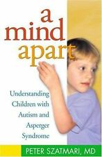 A Mind Apart: Understanding Children with Autism and Asperger Syndrome-ExLibrary