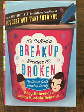IT'S CALLED A BREAKUP BECAUSE IT'S BROKEN Book by Greg & Amiira Behrendt