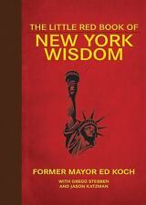 The Little Red Book of New York Wisdom by Ed Koch and Gregg Stebben (2011,...