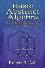 Basic Abstract Algebra: For Graduate Students and Advanced Undergraduates (Dove