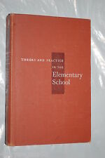 Theory and Practice in the Elementary School by Weems Aurelius Saucier (1958, HB