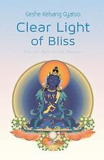 Clear Light of Bliss : Tantric Meditation Manual by Geshe Kelsang Kelsang...