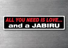All you need is a Jabiru  sticker 7 year water & fade proof vinyl car ultralight