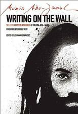 Writing on the Wall: Selected Prison Writings of Mumia Abu-Jamal von Mumia...