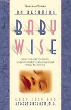 On Becoming Baby wise Learn how over 500,000 babies were trained to sleep throu