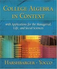 College Algebra in Context with Applications for the Managerial, Life and Social