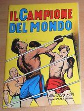 ED.CAMILLO CONTI  SERIE  ALBI D'ORO  N° 161  IL CAMPIONE DEL MONDO   !!!!!