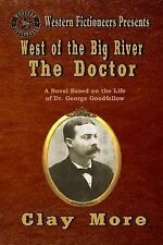 West of the Big River: West of the Big River: the Doctor by Clay More (2014,...