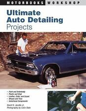 Ultimate Auto Detailing Projects (Motorbooks Workshop)