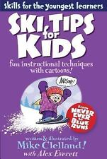Ski Tips for Kids: Fun Instructional Techniques With Cartoons (Falcon Guides: Sk