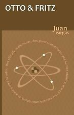 Otto and Fritz by Juan Vargas (2013, Paperback)