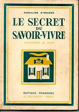 LE SECRET DU SAVOIR VIVRE  PASCALINE D ORANGE   ILLUSTRATIONS DE OUDIN