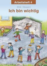 Ich bin wichtig. Arbeitsheft Ethik Klasse 4. Thüringen von Michelle...