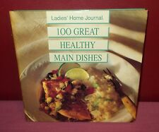 1995 Ladies Home Journal 100 GREAT HEALTHY MAIN DISHES COOKBOOK Spiral Bound