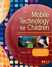 Mobile Technology for Children: Designing for Interaction and Learning (Morgan