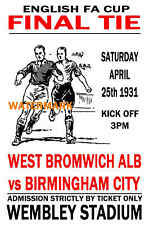 1931 FA CUP FINAL - WEST BROM (WINNERS) V BIRMINGHAM - VINTAGE STYLE POSTER