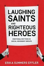 Laughing Saints and Righteous Heroes: Emotional Rhythms in Social Movement Group
