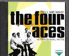 CD COMPIL 16 TITRES--THE FOUR ACES--TELL ME WHY / 16 ORIGINAL HITS