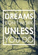A2 DREAMS DONT WORK MOTIVATIONAL QUOTE SAYING INSPIRATIONAL ARTWORK PRINT POSTER