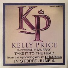 """NM 12""""~KELLY PRICE~KEITH MURRAY~Take It To The Head~[x4 Mix]~How Does It Feel~x2"""